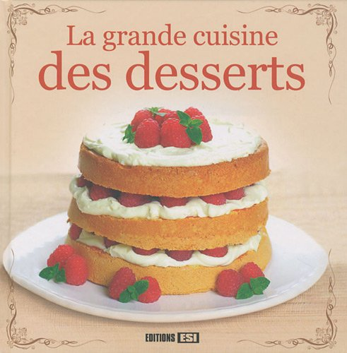 La grande cuisine des desserts