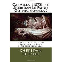 Carmilla (1872) by: Sheridan Le Fanu (Gothic novella)