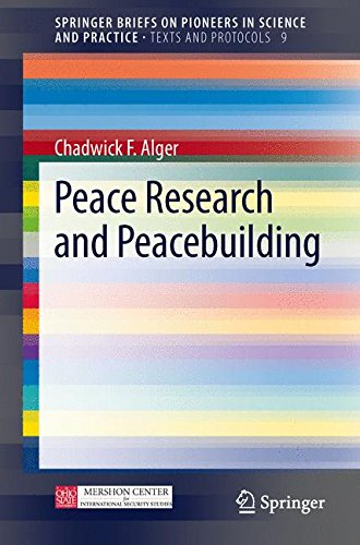 Peace Research and Peacebuilding: Volume 9 (SpringerBriefs on Pioneers in Science and Practice)