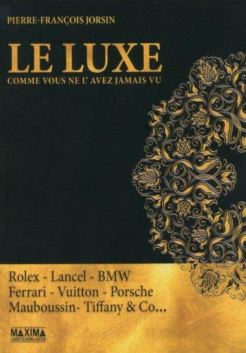 Le luxe comme vous ne l'avez jamais vu par Pierre-François Jorsin