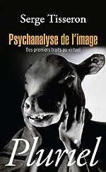 Psychanalyse de l'image - Des premiers traits au virtuel de Serge Tisseron