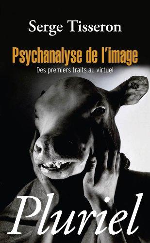 Psychanalyse de l'image: Des premiers traits au virtuel