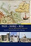 Trier - Mainz - Rom: Stationen, Wirkungsfelder, Netzwerke - Anna Esposito