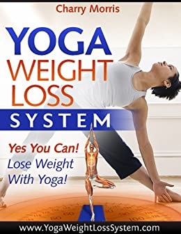 Yoga Weight Loss System (English Edition) eBook: Charry ...