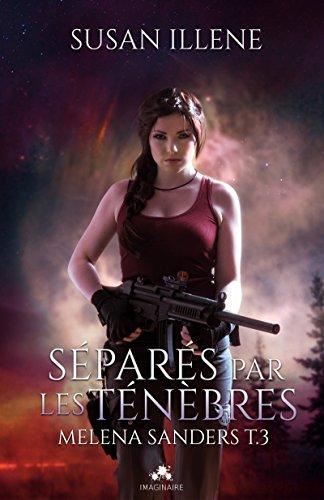 Séparés par les Ténèbres: Melena Sanders, T3