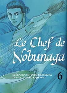 Le Chef de Nobunaga Edition simple Tome 6