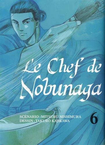 Le Chef de Nobunaga Edition simple Tome 6