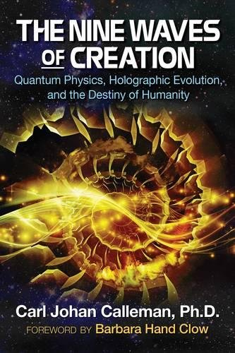 The Nine Waves of Creation: Quantum Physics, Holographic Evolution, and the Destiny of Humanity