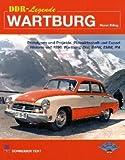 DDR-Legende Wartburg: Prototypen und Projekte, Planwirtschaft und Export Historie seit 1896: Wartburg, Dixi, BMW, EMW, IFA