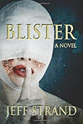 Blister by Jeff Strand (2016-07-13)