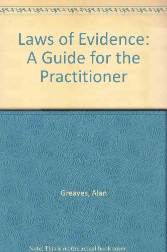 Laws of Evidence: A Guide for the Practitioner