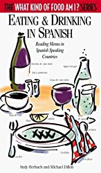 Eating & Drinking in Spanish: Reading Menus in Spanish-Speaking Countries (The What Kind of Food Am I? Series) by Andy Herbach (1996-10-02)