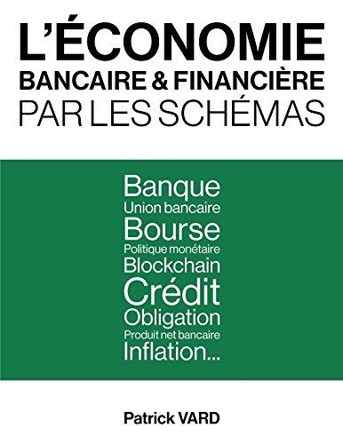L'économie bancaire et financière par les schémas par Patrick VARD