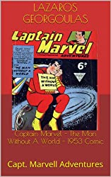 Captain Marvel - The Man Without A World - 1953 Comic: Capt. Marvell Adventures