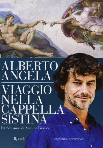 Viaggio nella Cappella Sistina por Alberto Angela