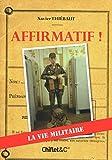 AFFIRMATIF ! LA VIE MILITAIRE