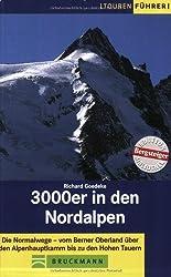 3000er in den Nordalpen: Die Normalwege - vom Berner Oberland über den Alpenhauptkamm bis zu den Hohen Tauern