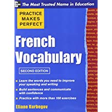Practice Make Perfect French Vocabulary (Practice Makes Perfect Series) by Eliane Kurbegov (1-Oct-2011) Paperback