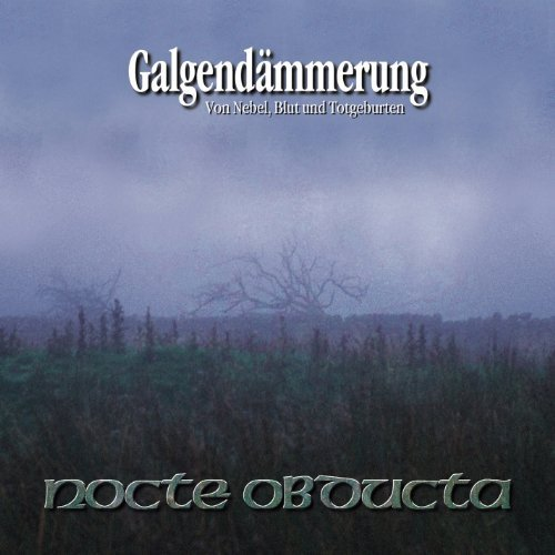 Galgendammerung (Remastered) by Nocte Obducta (2010-12-07)