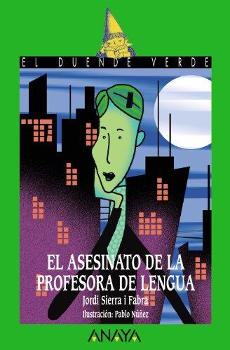 El asesinato de la profesora de lengua, Literatura Infantil (A partir de 12 años)El Duende Verde