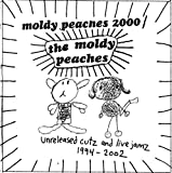 Moldy Peaches 2000: Unreleased Cutz & Live Jamz by Moldy Peaches (2005-01-25)