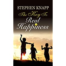 The Key to Real Happiness [Hardcover] [Jan 01, 2017] Stephen Knapp [Hardcover] [Jan 01, 2017] Stephen Knapp