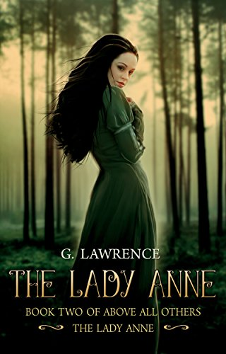The Lady Anne (Above all Others; The Lady Anne Book 2) by [Lawrence,G.]