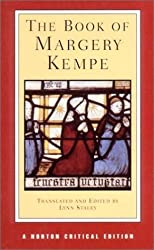 The Book of Margery Kempe (Norton Critical Editions): Written by Margery Kempe, 2001 Edition, Publisher: W. W. Norton & Company [Paperback]