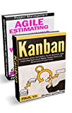 Agile Product Management: (Box Set) : Agile Estimating & Planning Your Sprint with Scrum & Kanban: The Kanban guide, 2nd Edition (scrum, scrum master, ... software development) (English Edition)