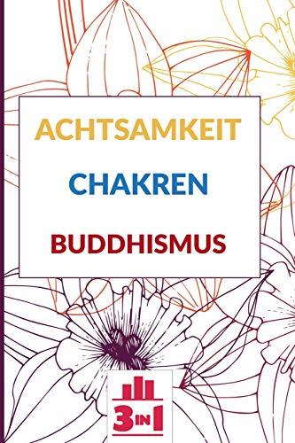 Achtsamkeit | Chakren | Buddhismus: Handbücher für Anfänger