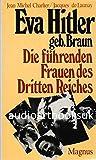 Eva Hittler geb. Braun. Die führenden Frauen des Dritten Reiches.