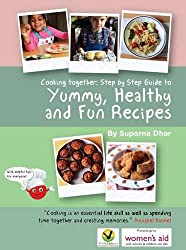 Cooking Together: Step by Step Guide to Yummy, Healthy and Fun Recipes