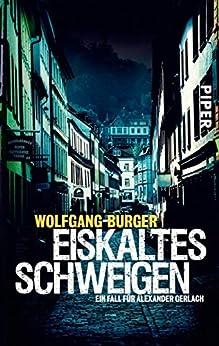 Eiskaltes Schweigen: Ein Fall für Alexander Gerlach (Alexander-Gerlach-Reihe 6)
