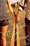 Amy & Roger's Epic Detour by Morgan Matson (2014-08-14)