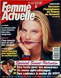 FEMME ACTUELLE [No 490] du 14/02/1994 - DEVENEZ CHAMPIONNE DE FRANCE DU DESSERT -LA CHOUCROUTE -5 CONSEILS POUR UN TEINT PLUS ECLATANT -SAVOIR EPARGNER POUR EMPRUNTER AU MEILLEUR TAUX -SPECIAL SAINT-VALENTIN