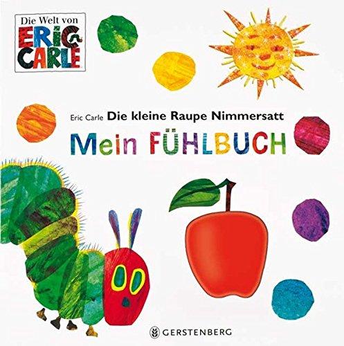 Preisvergleich Produktbild Die kleine Raupe Nimmersatt - Mein Fühlbuch
