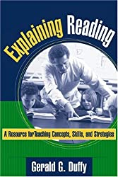 Explaining Reading: A Resource for Teaching Concepts, Skills and Strategies (Solving Problems in the Teaching of Literacy)