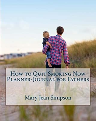 How to Quit Smoking Now Planner-Journal for Fathers from CreateSpace Independent Publishing Platform