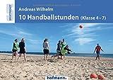 10 Handballstunden (Klasse 4-7) (Sportpocket)