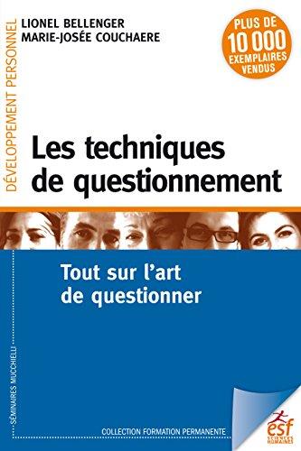 Les techniques de questionnement: Tout sur l'art de questionner (Formation permanente t. 143) par BELLENGER Lionel