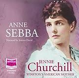 Jennie Churchill: Winston's American Mother (unabridged audio book)