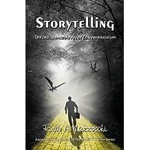 Storytelling: The Indispensable Art of Entrepreneurism