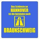 Artdiktat Auto Aufkleber - Anti Hannover - Das Schönste an Hannover ist die Autobahn nach Braunschweig, 10 cm x 10 cm