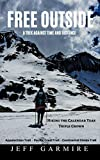 Free Outside: A Trek Against Time and Distance (English Edition)