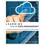 [(Learning iCloud Data Management : A Hands-on Guide to Structuring Data for iOS and OS X)] [By (author) Jesse Feiler] published on (February, 2014)