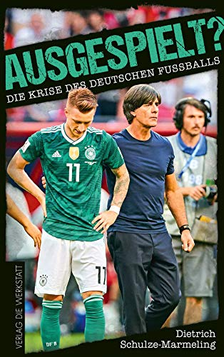 Ausgespielt?: Die Krise des deutschen Fußballs -