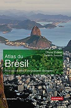 Atlas du Brésil. Promesses et défis d'une puissance émergente (Atlas/Monde)