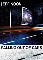 Falling Out of Cars by Jeff Noon (2002-11-04)