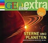 Sterne und Planeten - Abenteuerliche Ausflüge ins All: GEolino extra Hör-Bibliothek (Die GEOlino Hör-Bibliothek - Einzeltitel, Band 23)