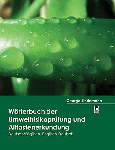 Wörterbuch der Umweltrisikoprüfung und Altlastenerkundung: Deutsch /Englisch - Englisch /Deutsch